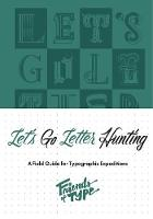Let's Go Letter Hunting: A Field ...