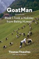 Goatman: How I Took a Holiday from...