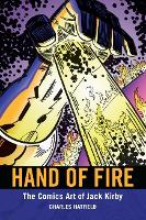 Hand of Fire: The Comics Art of Jack...