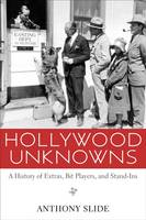 Hollywood Unknowns: A History of...