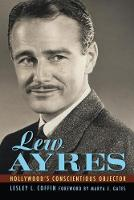 Lew Ayres: Hollywood's Conscientious...