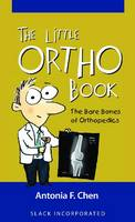 The Little Ortho Book: The Bare Bones...