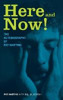 Here and Now!: The Autobiography of...