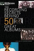 The Recording Secrets Behind 50 Great...