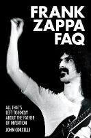 Frank Zappa FAQ: All That's Left to...