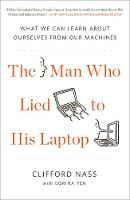 The Man Who Lied To His Laptop: What...