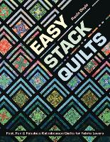 Easy Stack Quilts: Fast, Fun &...