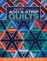 Magic Add-a-Strip Quilts: Transform...