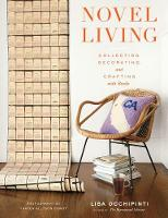 Novel Living: Collecting, Decorating,...