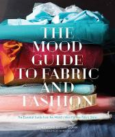 The Mood Guide to Fabric and Fashion:...
