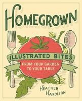 Homegrown: Illustrated Bites from ...