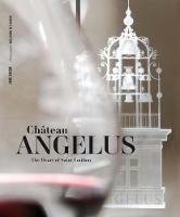 Chateau Angelus: The Heart of Saint...