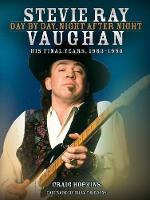 Stevie Ray Vaughan: Day by Day, Night...