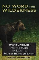 No Word for Wilderness: Italy's...