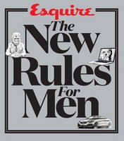 Esquire the New Rules for Men: A ...