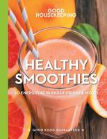 Good Housekeeping Healthy Smoothies:...