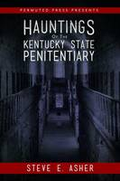 Hauntings of the Kentucky State...