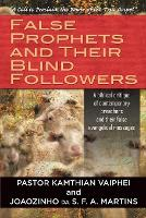 False Prophets and Their Blind...