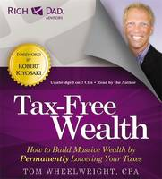 Rich Dad's Advisors: Tax-Free Wealth:...