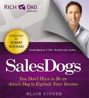 Rich Dad's Advisors: Sales Dogs: You...