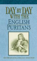 Day by Day with the English Puritans:...