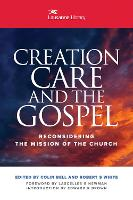 Creation Care and the Gospel:...