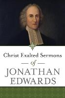 Christ Exalted Sermons of Jonathan...