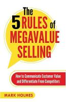 The 5 Rules of Megavalue Selling: How...