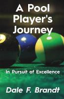 A Pool Player's Journey: In Pursuit ...