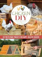 Chicken DIY: 20 Fun-to-Build Projects...