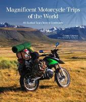 Magnificent Motorcycle Trips of the...