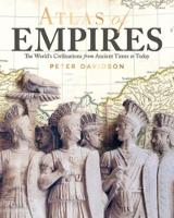 Atlas of Empires: The World's...