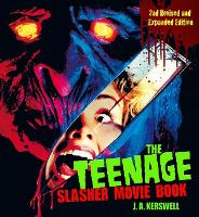 The Teenage Slasher Movie Book, 2nd...