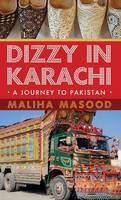 DIZZY IN KARACHI: A JOURNEY TO PAKISTAN