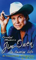 COUNTRY MUSIC'S JIM OWEN: AN AMAZING...