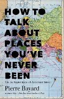 How to Talk About Places You've Never...