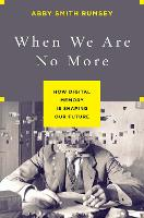 When We are No More: How Digital...