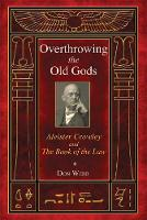 Overthrowing the Old Gods: Aleister...