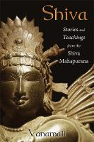 Shiva: Stories and Teachings from the...