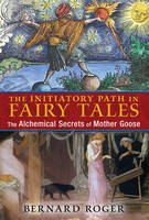 The Initiatory Path in Fairy Tales:...