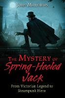 The Mystery of Spring-Heeled Jack:...