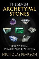 The Seven Archetypal Stones: Their...