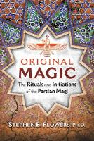 Original Magic: The Rituals and...