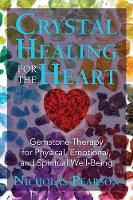Crystal Healing for the Heart:...