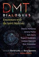 DMT Dialogues: Encounters with the...