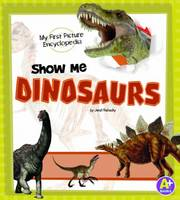 Show Me Dinosaurs: My First Picture...