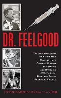 Dr. Feelgood: The Story of the Doctor...