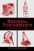 Medieval Punishments: An Illustrated...