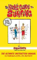The Kook's Guide to Surfing: The...