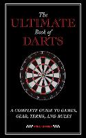 The Ultimate Book of Darts: A ...